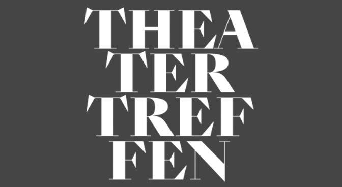 Open Call: Berliner Festspiele, Theatertreffen 2019: Stückemarkt & International Forum